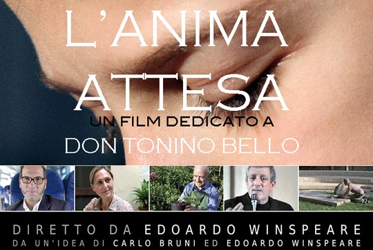 «L'ANIMA ATTESA», UN FILM DI EDOARDO WINSPEARE DEDICATO A DON TONINO BELLO