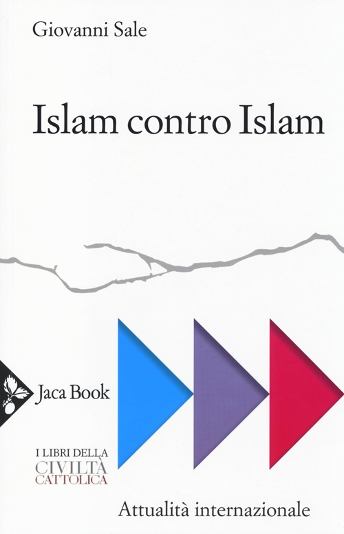 ISLAM CONTRO ISLAM. Movimenti islamisti, jihad, fondamentalismo