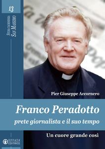 Franco Peradotto, prete giornalista e il suo tempo