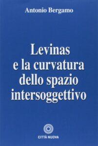 Lévinas e la curvatura dello spazio intersoggettivo