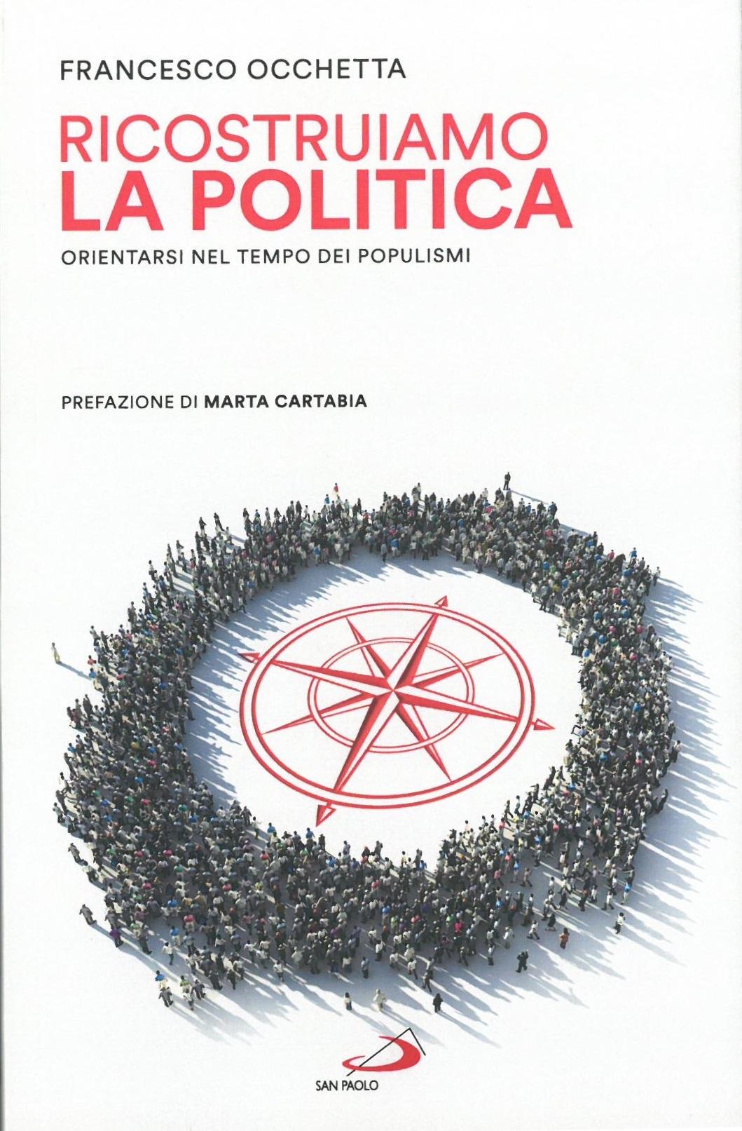 """Francesco Occhetta - """"Ricostruiamo la politica""""."""