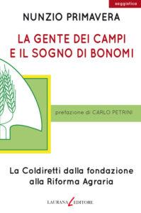 La gente dei campi e il sogno di Bonomi