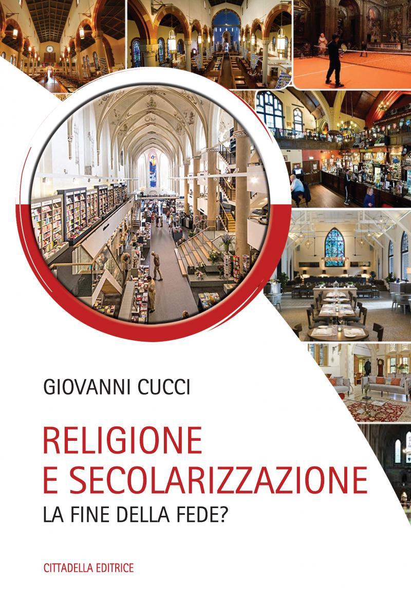 RELIGIONE E SECOLARIZZAZIONE. La fine della fede?
