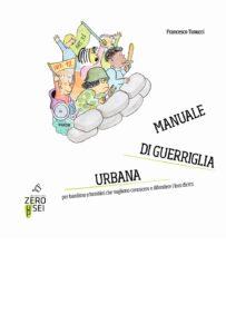 Manuale di guerriglia urbana per bambine e bambini...