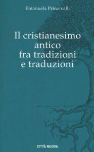 Il cristianesimo antico fra tradizioni e traduzioni