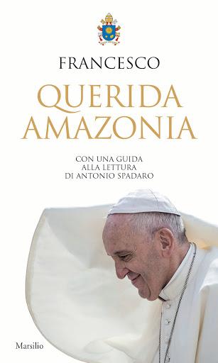 QUERIDA AMAZONIA. Con una guida alla lettura di p. Antonio Spadaro