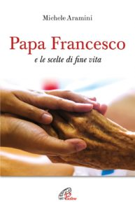 Papa Francesco e le scelte di fine vita