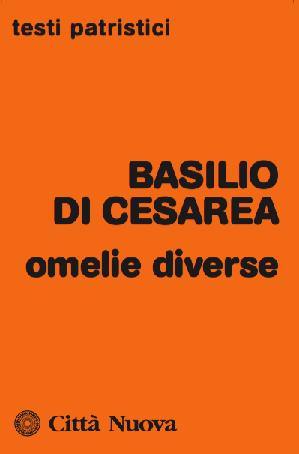 Basilio di Cesarea. Omelie diverse