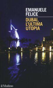 Dubai, l'ultima utopia