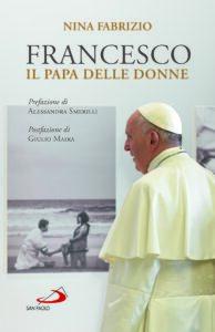 Francesco. Il Papa delle donne