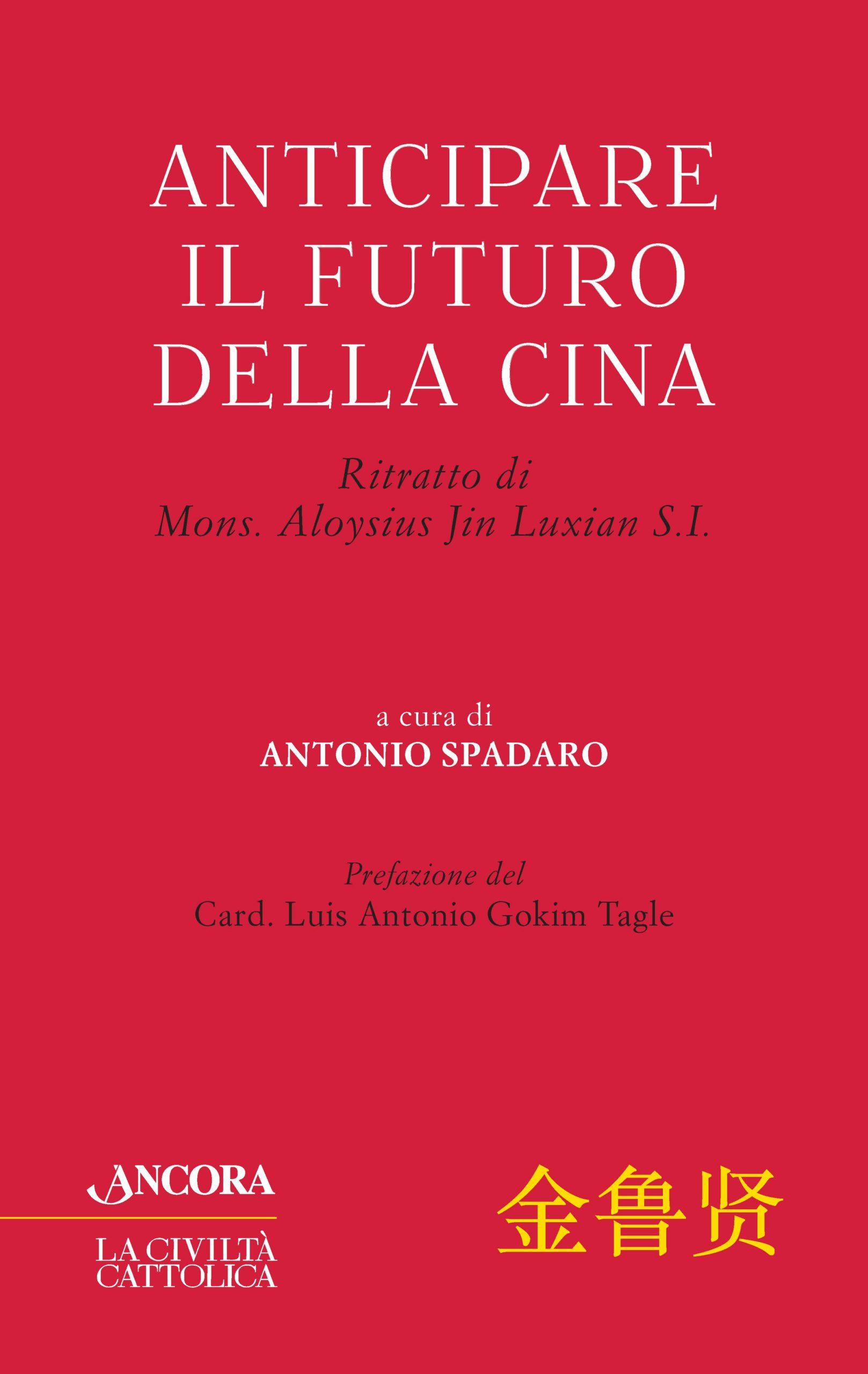 ANTICIPARE IL FUTURO DELLA CINA. Ritratto di Mons. Aloysius Jin Luxian S.I.
