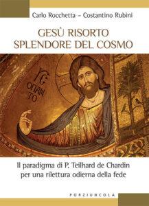 Gesù risorto splendore del cosmo