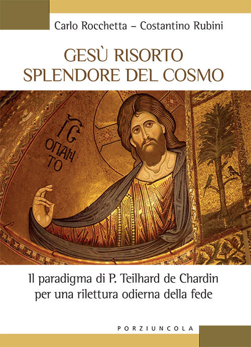 Gesù risorto splendore del cosmo