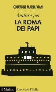 Andare per la Roma dei papi