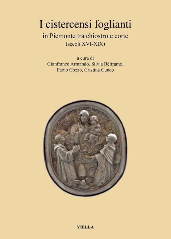 I cistercensi foglianti in Piemonte tra chiostro e corte