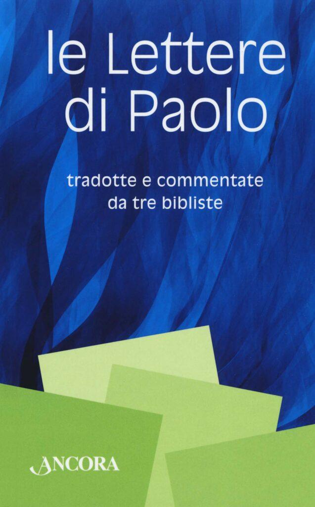Le lettere di Paolo tradotte e commentate da tre bibliste