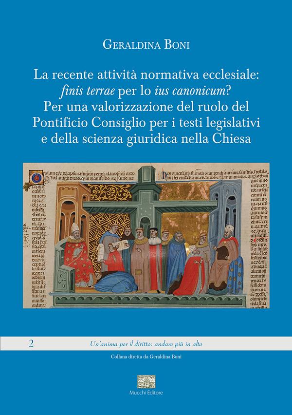 La recente attività normativa ecclesiale: «finis terrae» per lo «ius canonicum»?